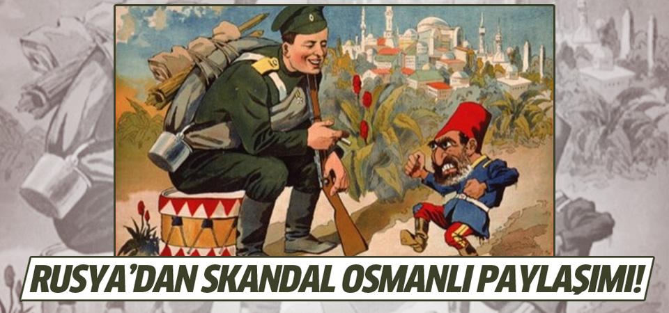Rusya'dan skandal Osmanlı paylaşımı!