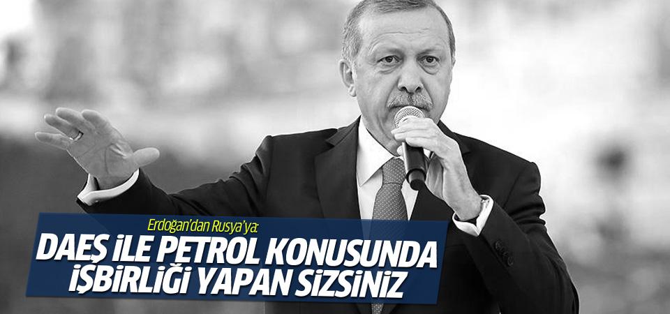 Erdoğan'dan Rusya'ya: DAİŞ ile petrol konusunda işbirliği yapan sizsiniz