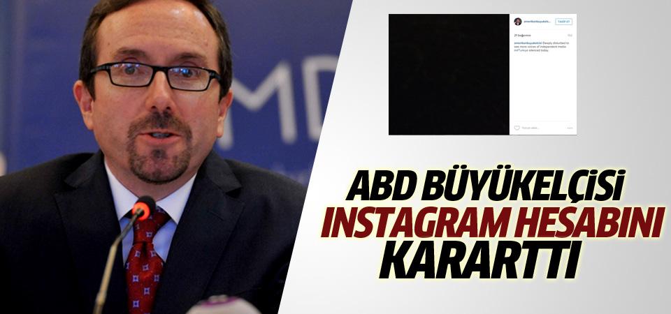 ABD büyükelçisi Instagram hesabını kararttı