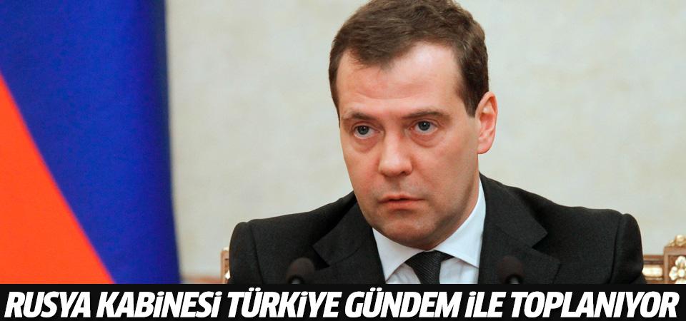 Rusya kabinesi Türkiye gündemiyle toplanıyor