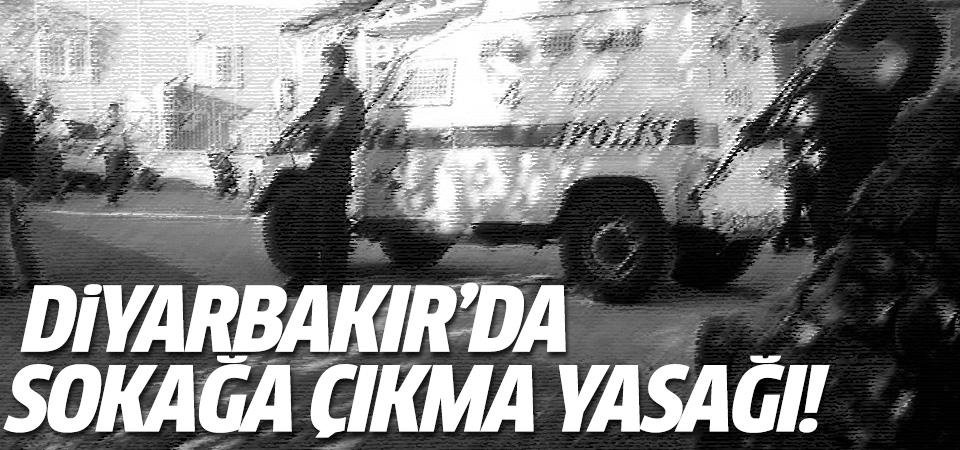 Diyarbakır Sur'da sokağa çıkma yasağı!
