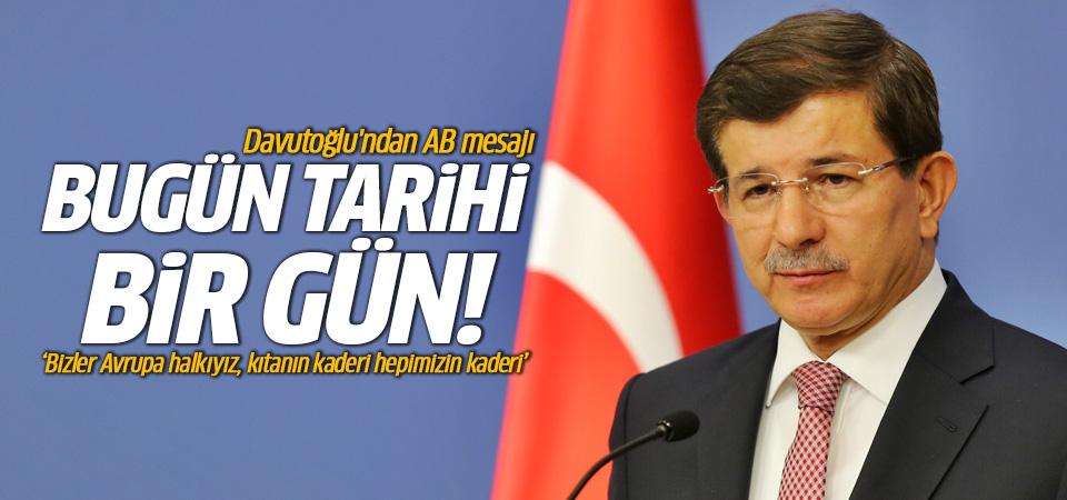 Başbakan Davutoğlu: Bugün tarihi bir gün