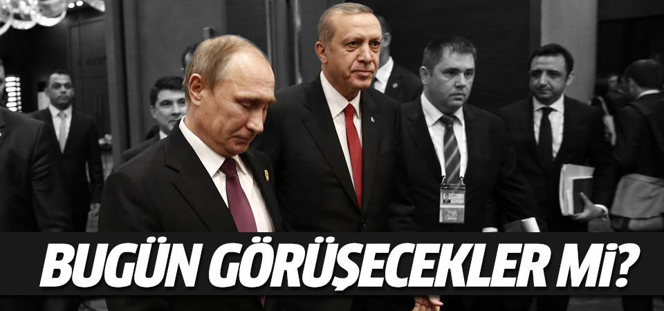 Erdoğan ve Putin bugün görüşecek mi?
