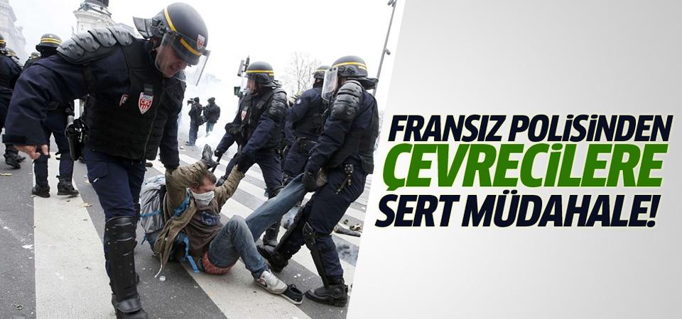 Fransız polisinden çevrecilere sert müdahale!