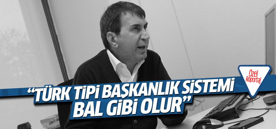 'Türk tipi başkanlık bal gibi olur'