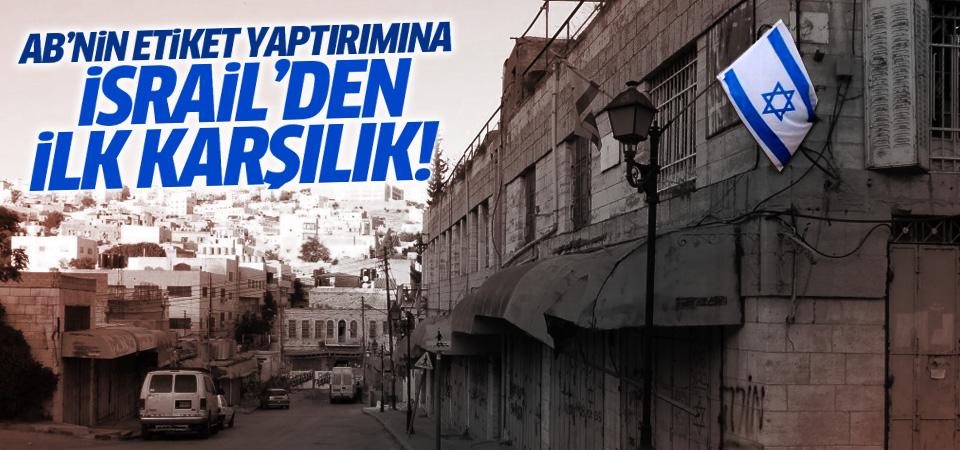 İsrail, AB ile barış süreci kanallarını kapattı!