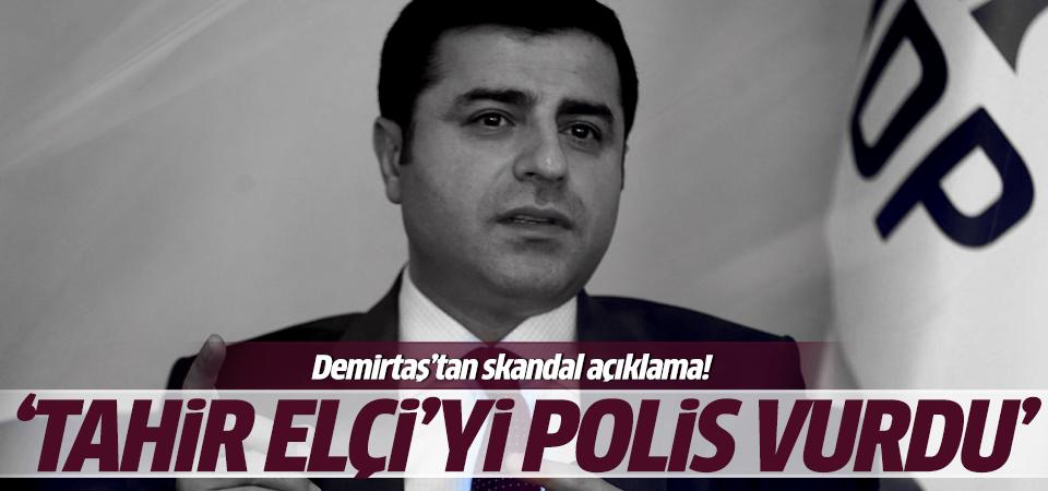Demirtaş: Tahir Elçi'yi polis vurdu