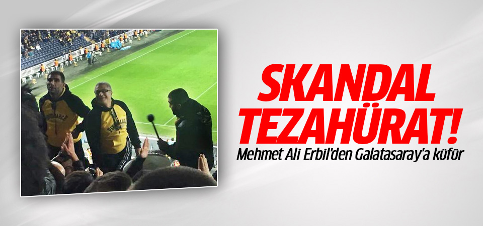Mehmet Ali Erbil'den Galatasaray'a skandal küfür