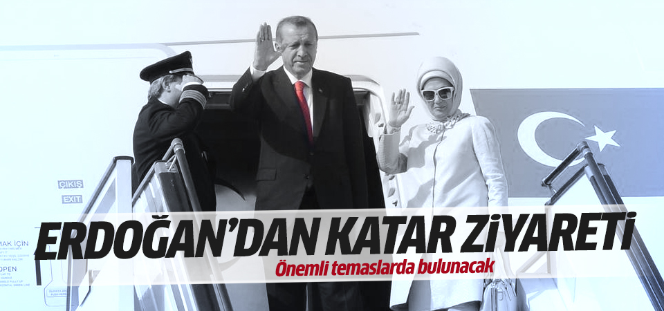 Erdoğan'dan Katar ziyareti