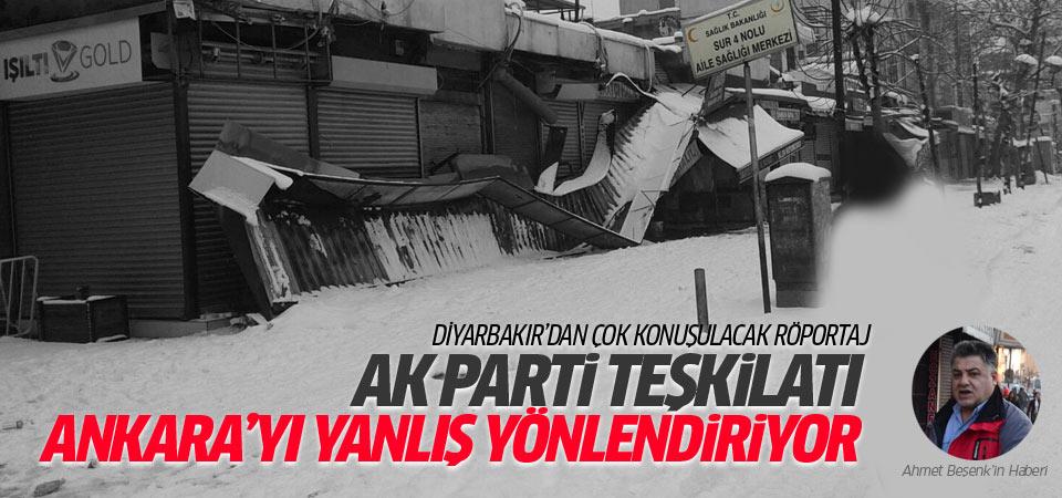'AK Parti Diyarbakır teşkilatı Ankara'yı yanlış yönlendiriyor!'