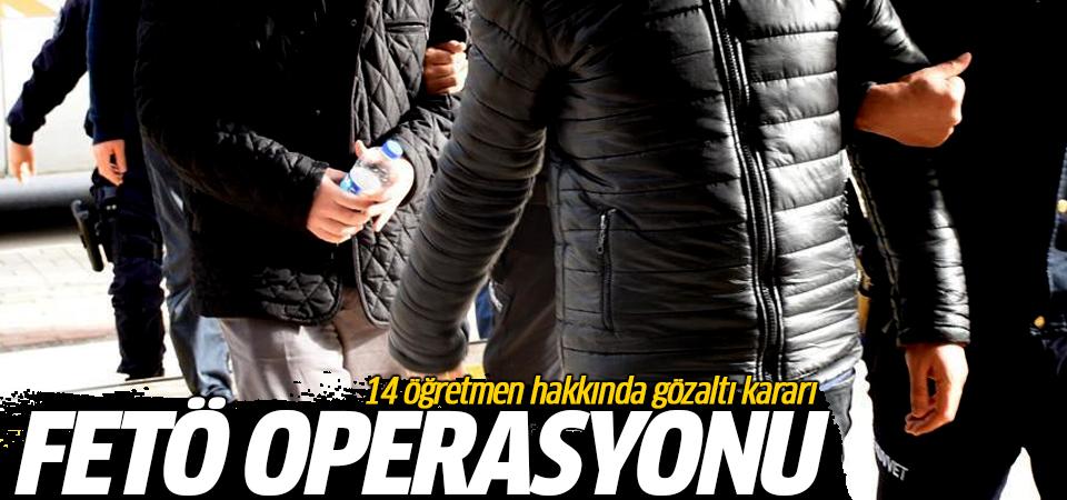 Ankara'da FETÖ operasyonu: 14 öğretmen hakkında gözaltı kararı…