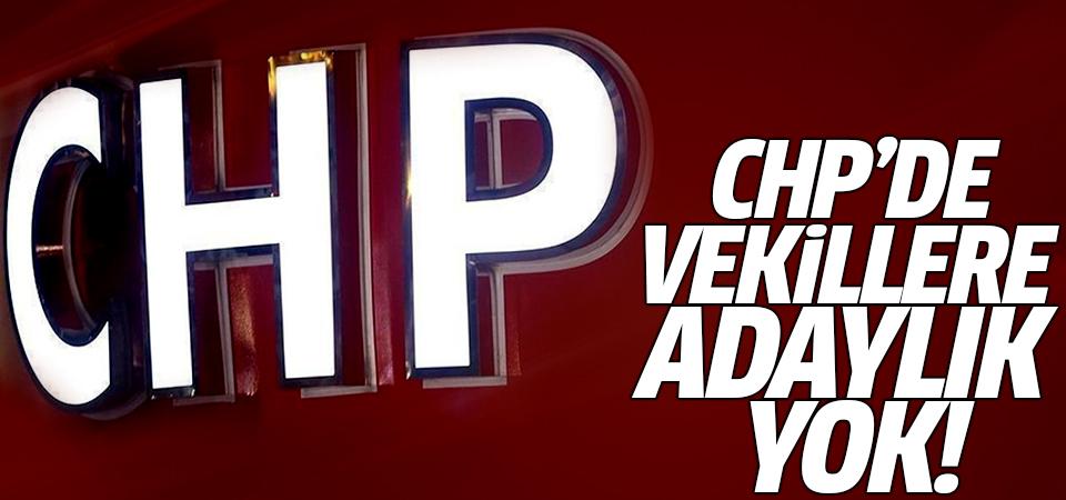 CHP'de vekillere adaylık yok!