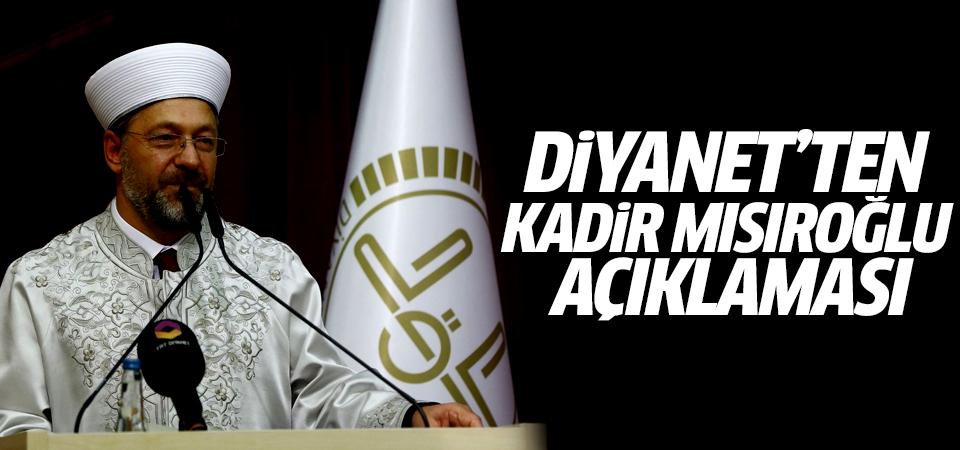 Diyanet'ten Kadir Mısıroğlu açıklaması…