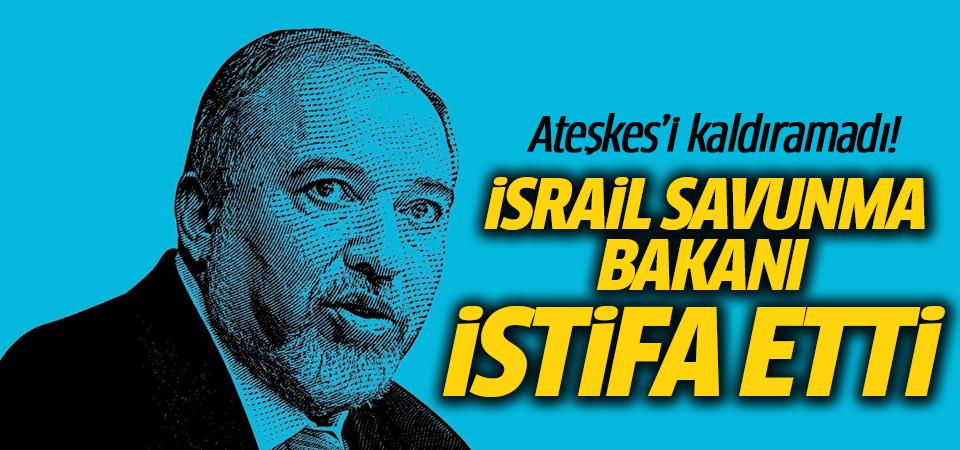 İsrail Savunma Bakanı istifa ettiğini açıkladı