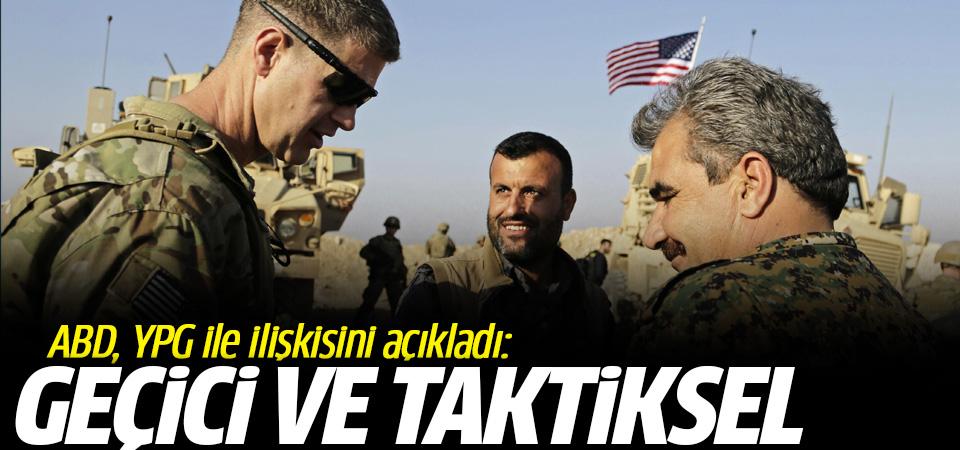 ABD açıkladı: YPG ile ilişkimiz geçici, tamamen taktiksel