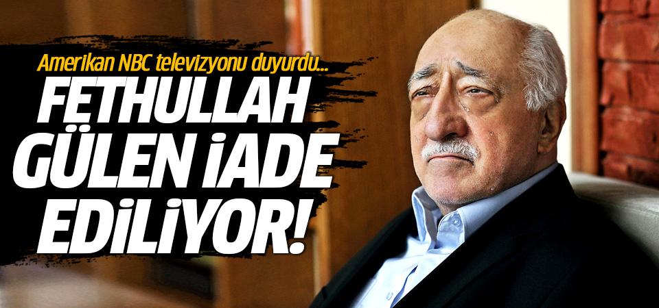 Fethullah Gülen iade ediliyor! Amerikan NBC televizyonu duyurdu
