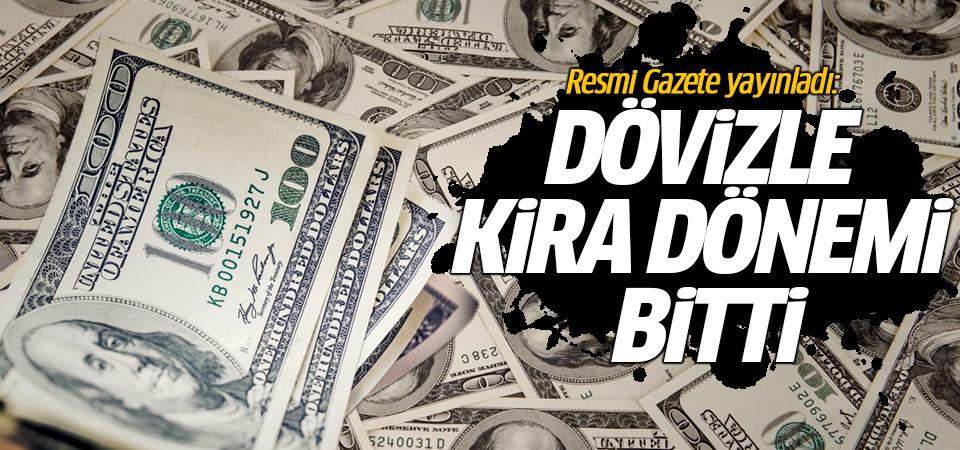 Resmi Gazete yayınladı: Dövizle kira dönemi bitti