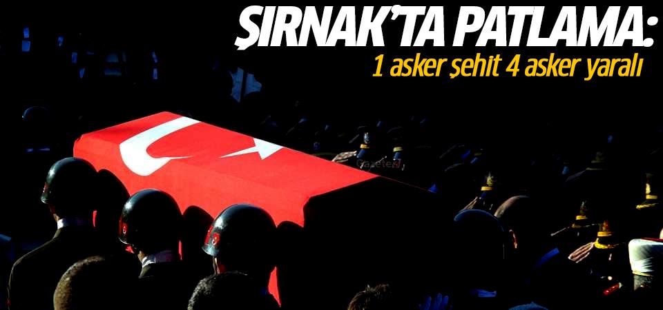 Şırnak'ta patlama: 1 asker şehit 4 asker yaralı