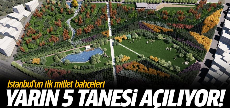 İstanbul'da yarın 5 millet bahçesi açılıyor