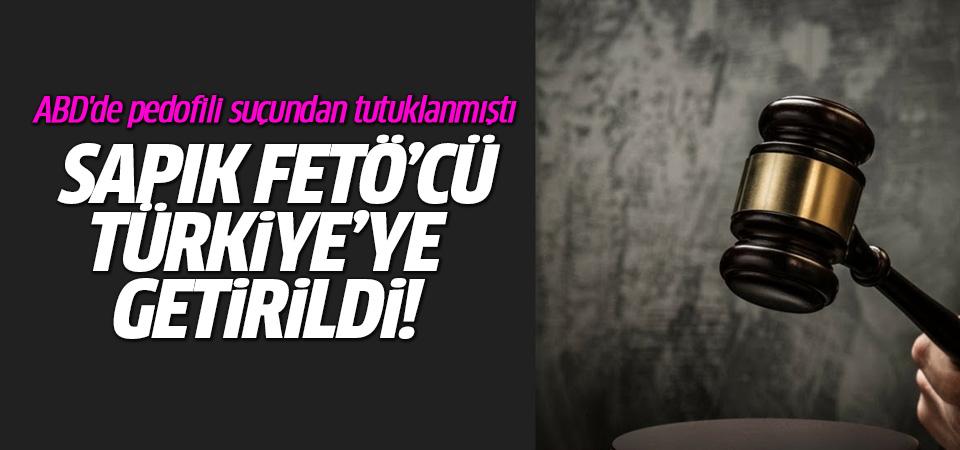 ABD'de sınır dışı edilen FETÖ'nün vakıf yöneticisi Türkiye'ye getirildi