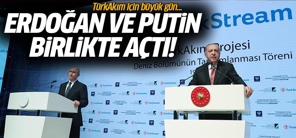 TürkAkım Projesi tamamlandı! Erdoğan ve Putin...