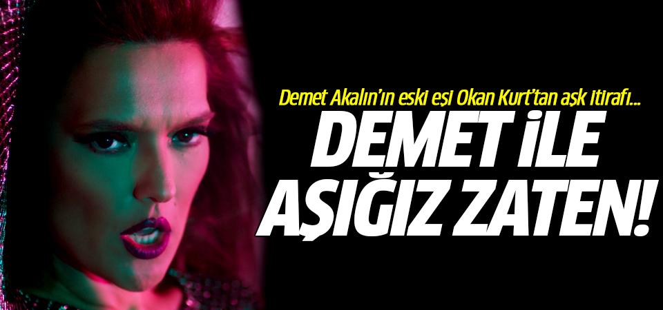 Demet Akalın'ın eski eşi Okan Kurt'tan aşk itirafı... Demet ile aşığız zaten