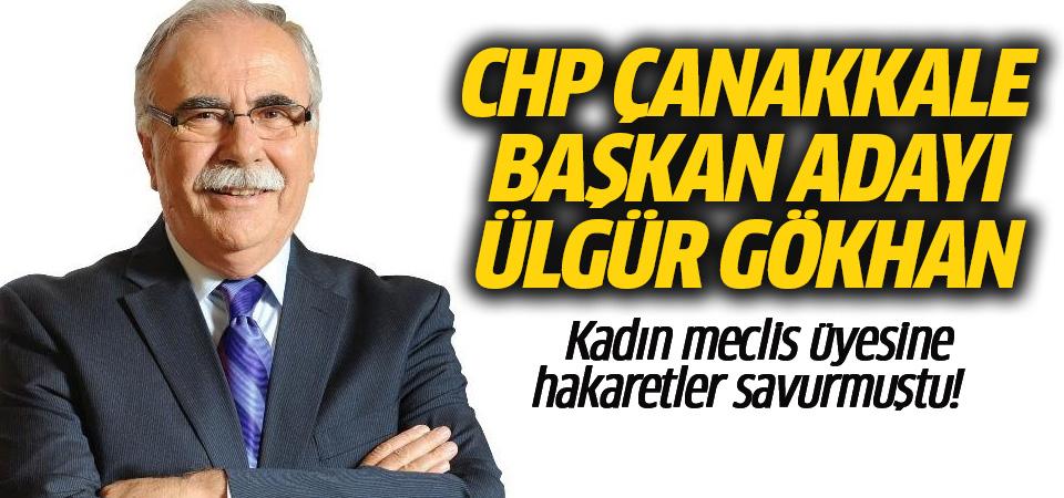 CHP Çanakkale Belediye Başkan adayı kim? Ülgür Gökhan oldu
