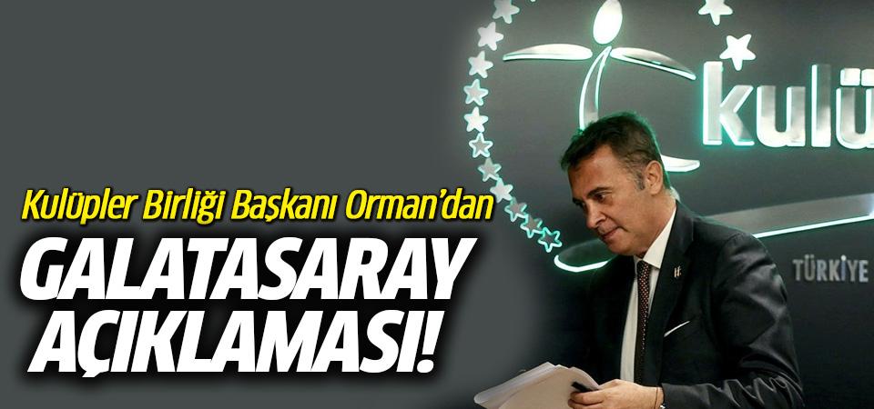 Kulüpler Birliği Başkanı Orman'dan açıklama