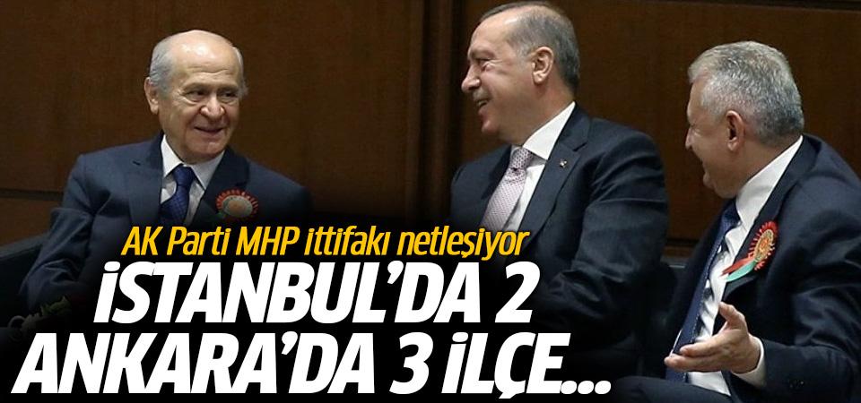 AK Parti MHP ittifakı netleşiyor! İstanbul'da 2 Ankara'da ilçe...