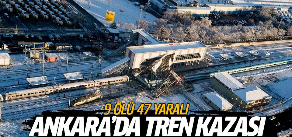 Ankara'da tren kazası: 9 ölü 47 yaralı