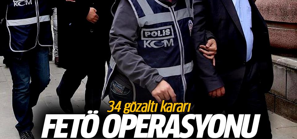 FETÖ operasyonu: 34 gözaltı kararı