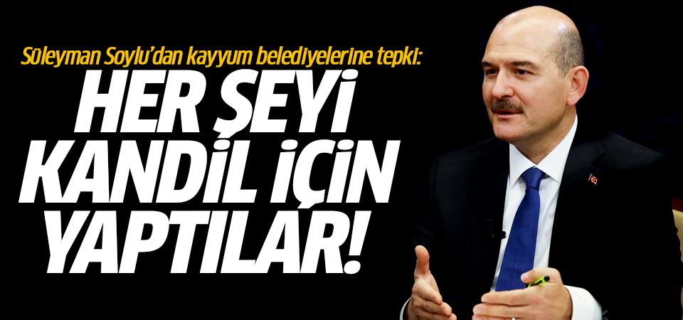 Süleyman Soylu'dan kayyum belediyelerine tepki: Her şeyi Kandil için yaptılar