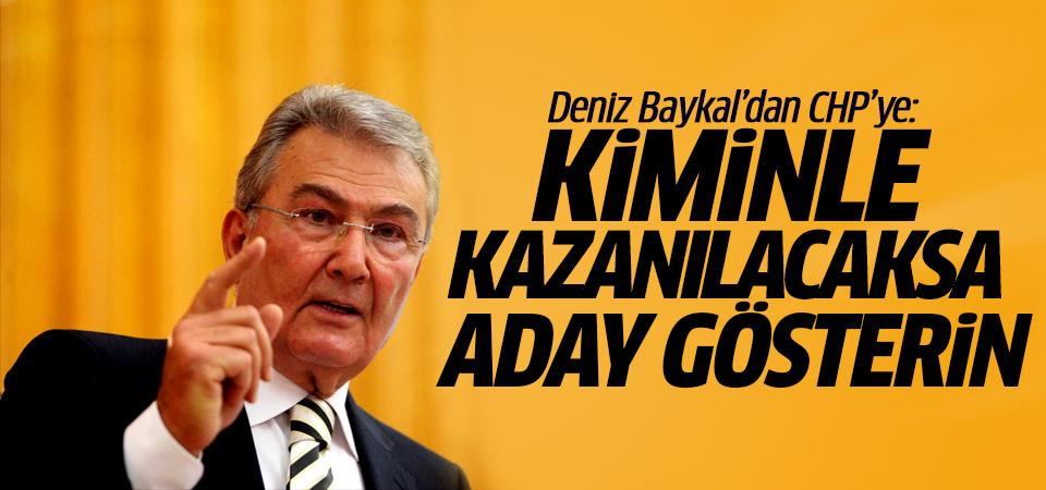 Deniz Baykal'dan CHP'ye: Kiminle kazanılacaksa aday gösterin