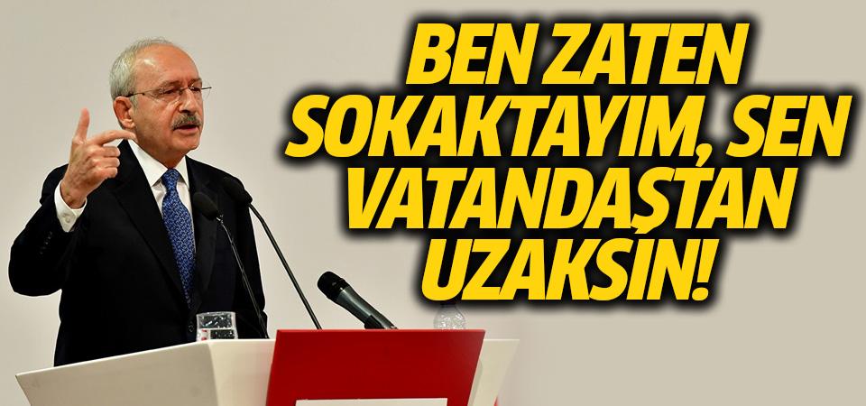 Kemal Kılıçdaroğlu: Ben zaten sokaktayım
