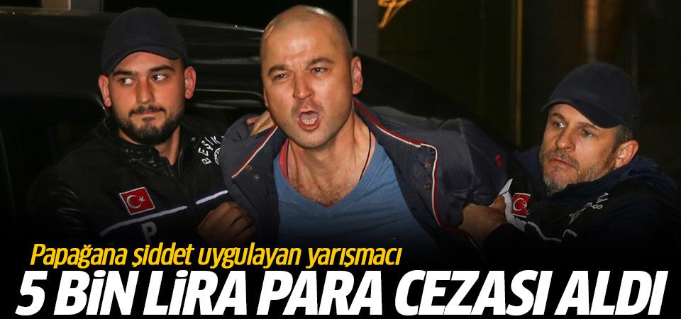 Papağanına işkence yapan Murat Özdemir'e para cezası