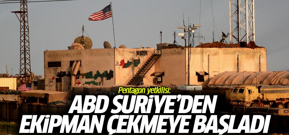 Pentagon yetkilisi: ABD Suriye'den ekipman çekmeye başladı