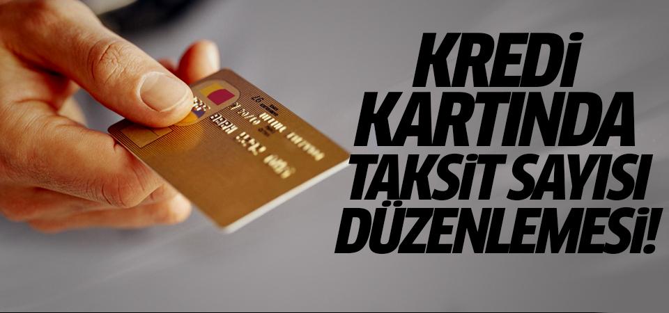 Kredi kartında taksit sayısı düzenlemesi
