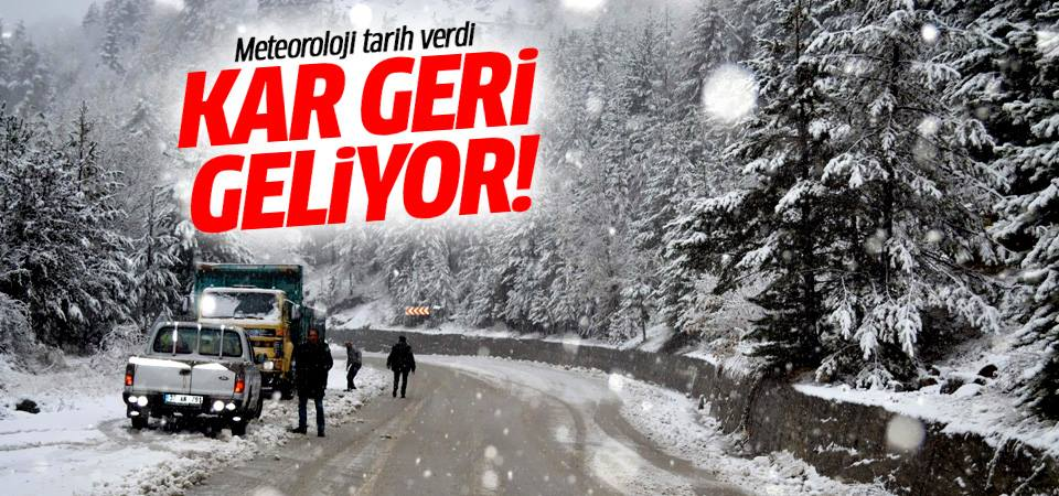 Kar geri geliyor! Meteoroloji tarih verdi