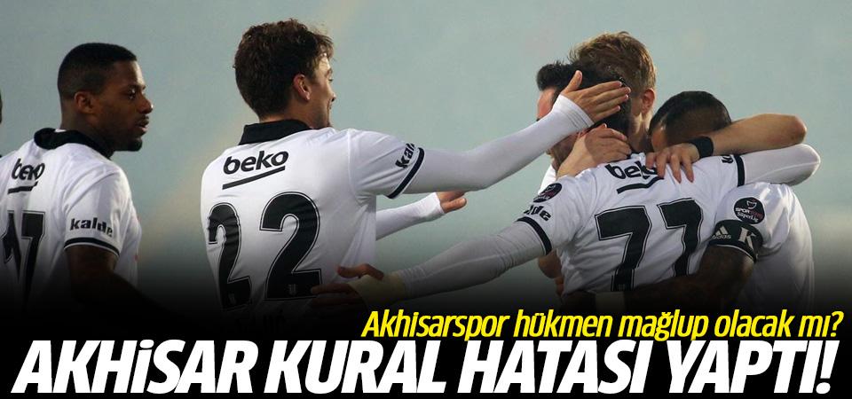 Akhisarspor, Beşiktaş maçında kural hatası yaptı