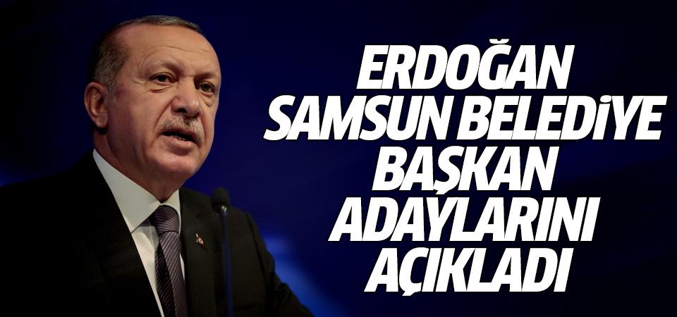 Erdoğan Samsun Belediye Başkan adaylarını açıkladı