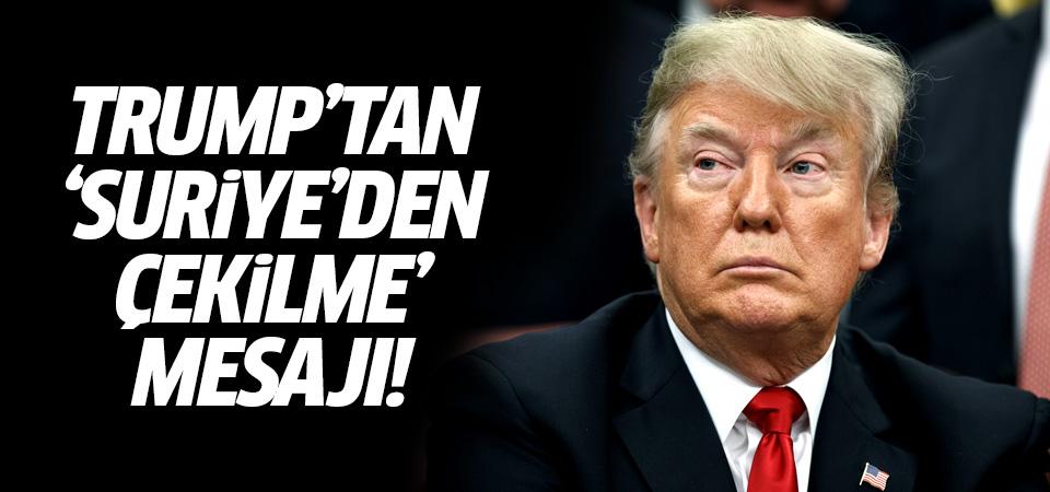 Trump'dan flaş Suriye'den çekilme mesajı!