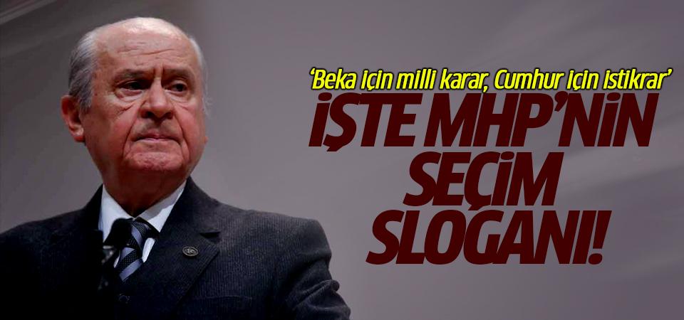İşte MHP'nin seçim sloganı!
