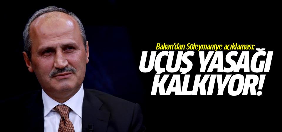 Bakan'dan Süleymaniye açıklaması: Uçuş yasağı kalkıyor!