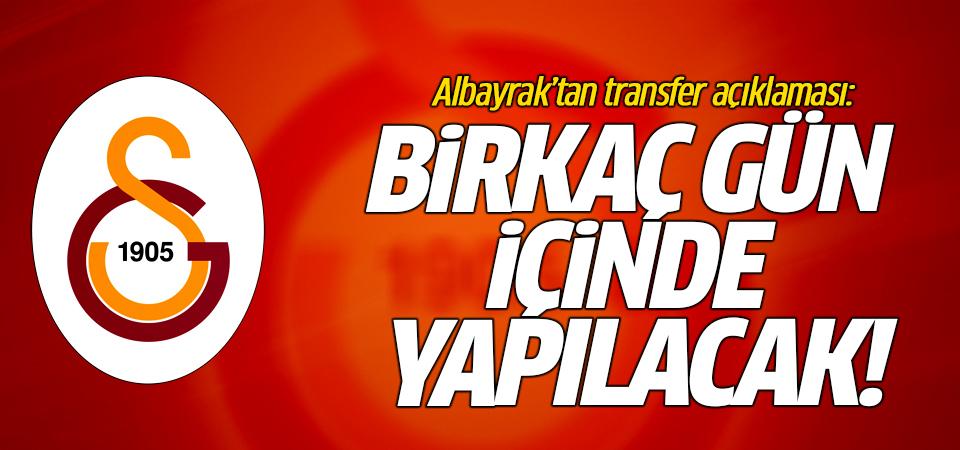Albayrak'tan transfer açıklaması: Birkaç gün içinde yapılacak