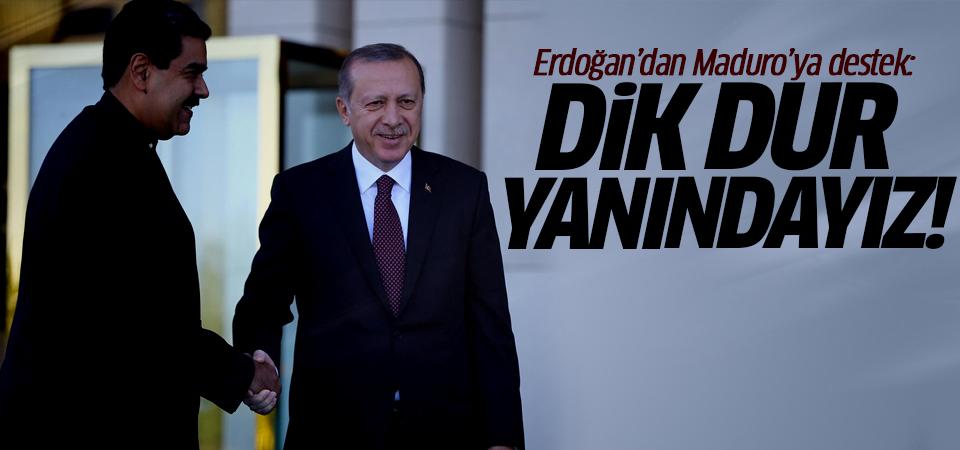 Erdoğan'dan Maduro'ya destek: Dik dur yanındayız!