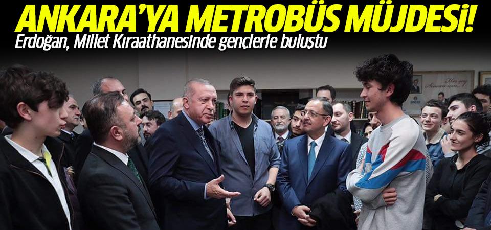 Erdoğan'dan Ankara'ya metrobüs müjdesi!
