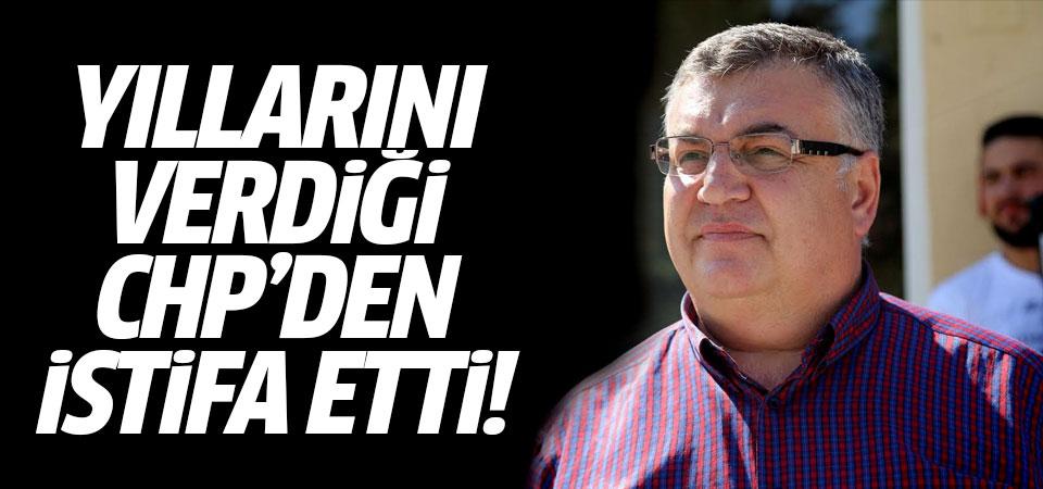 Yıllarını verdiği CHP'den istifa etti!
