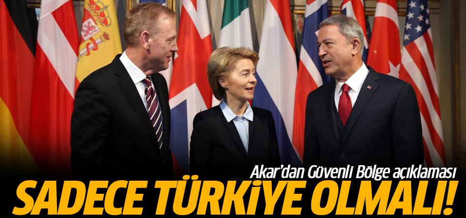 Akar: Güvenli bölgede sadece Türkiye olmalıdır