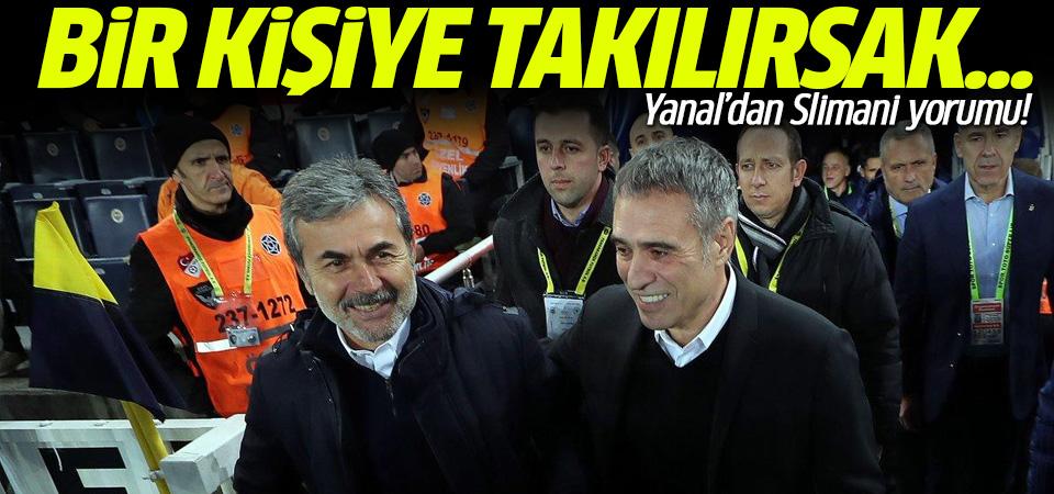 Ersun Yanal'dan Slimani yorumu!