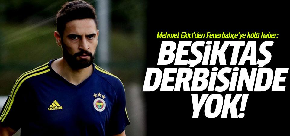 Mehmet Ekici'den Fenerbahçe'ye kötü haber: Beşiktaş derbisinde yok!